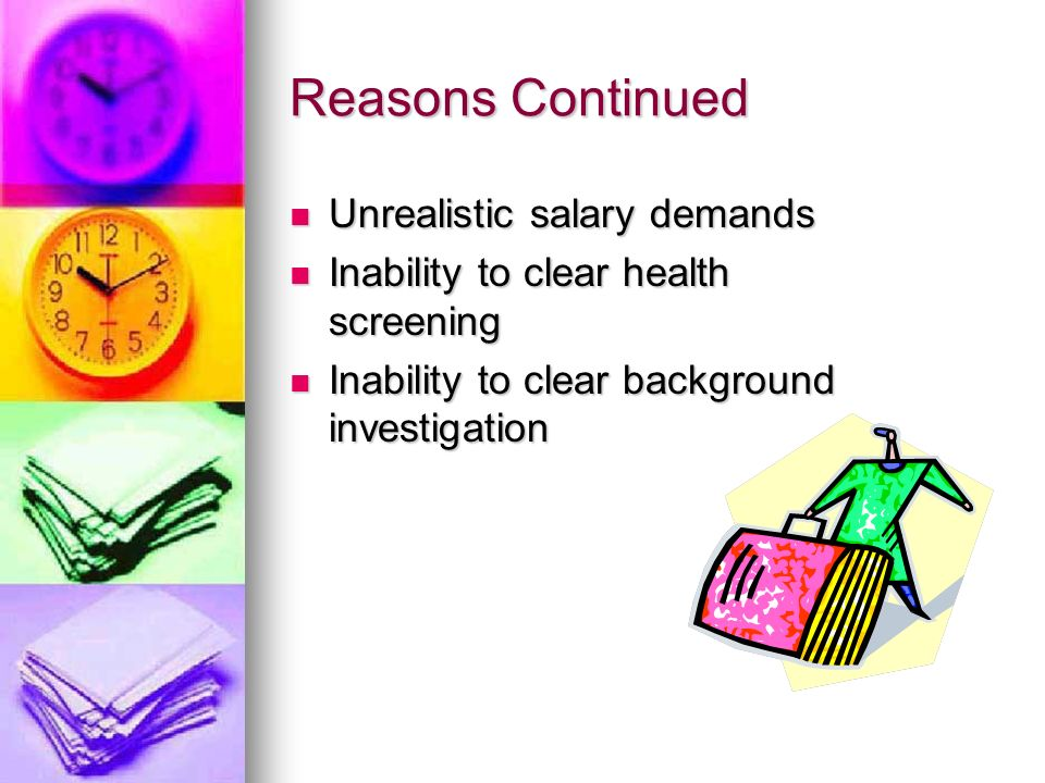 Reasons Continued Unrealistic salary demands