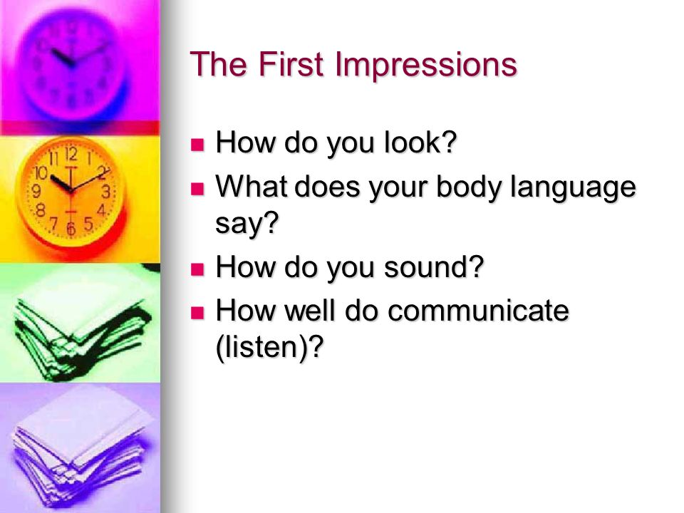 The First Impressions How do you look