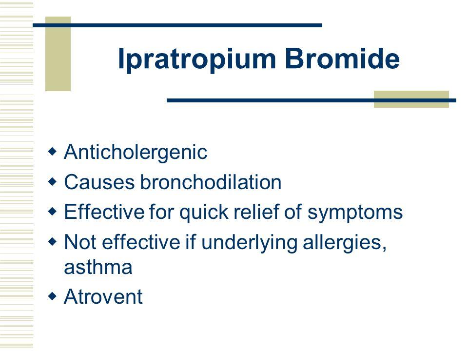 Ipratropium Bromide Anticholergenic Causes bronchodilation