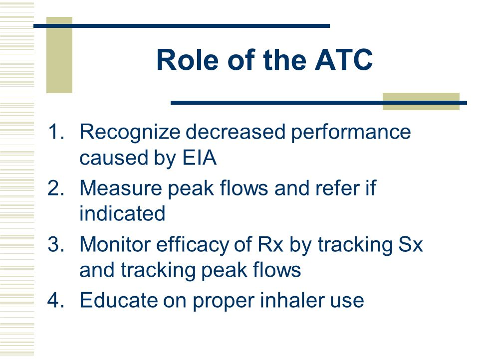 Role of the ATC Recognize decreased performance caused by EIA
