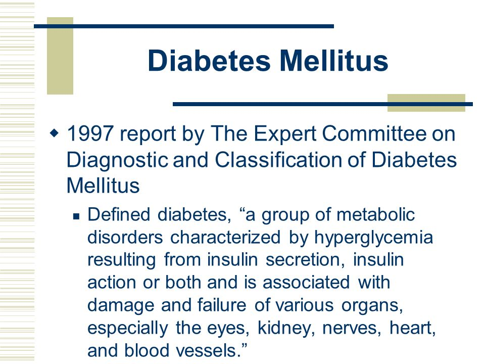 Diabetes Mellitus 1997 report by The Expert Committee on Diagnostic and Classification of Diabetes Mellitus.