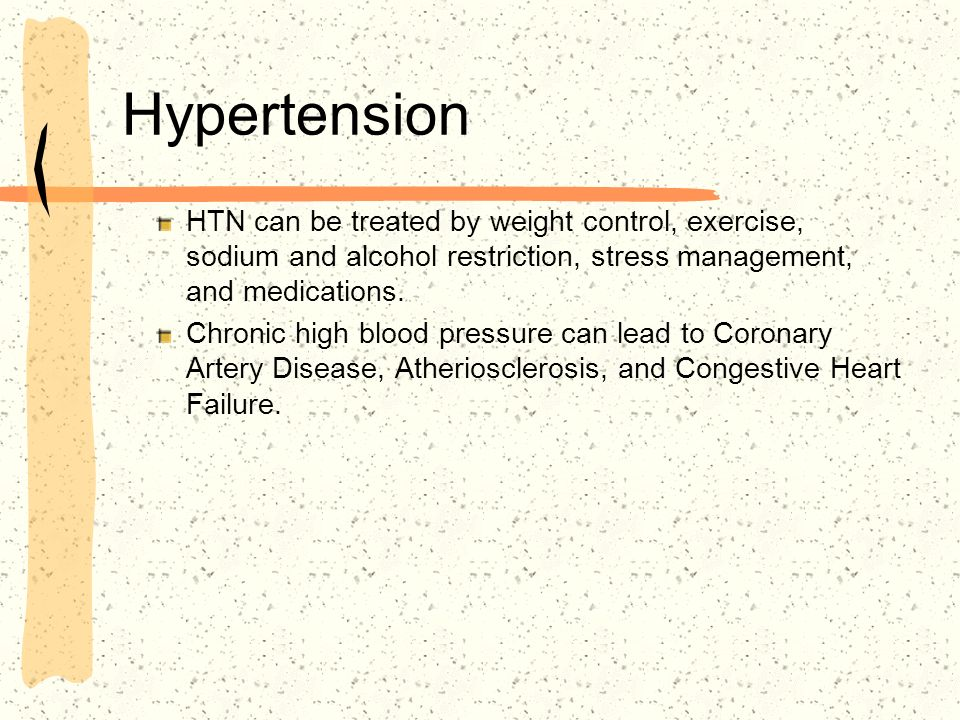 Hypertension HTN can be treated by weight control, exercise, sodium and alcohol restriction, stress management, and medications.