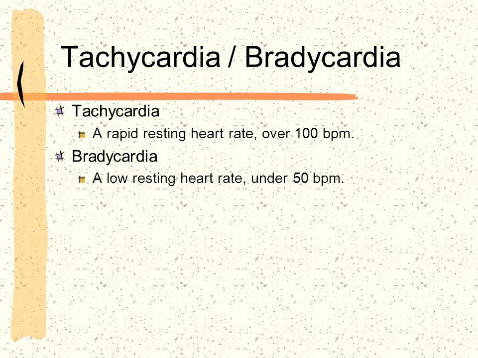 Tachycardia / Bradycardia