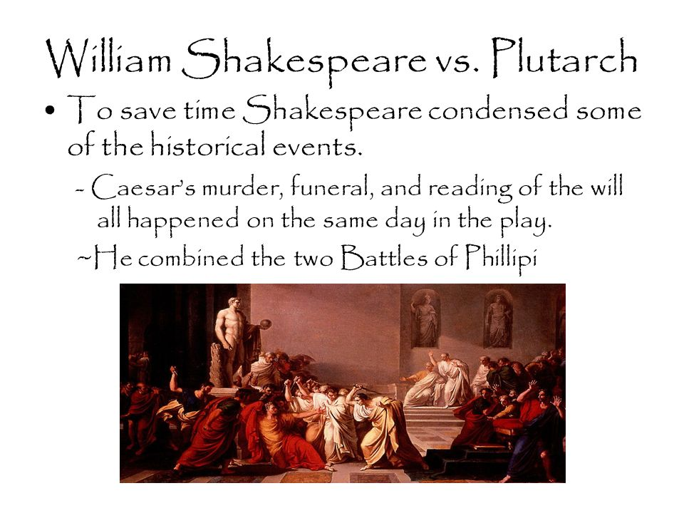 plutarchs and shakespeares representation of julius caesar Suetonius has a rather structured style of biography for julius caesar  aspects  to his writing that contributed to a good overall depiction of the life of caesar.
