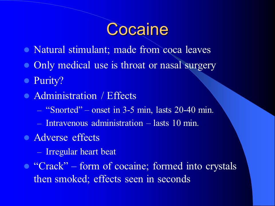 Cocaine Natural stimulant; made from coca leaves