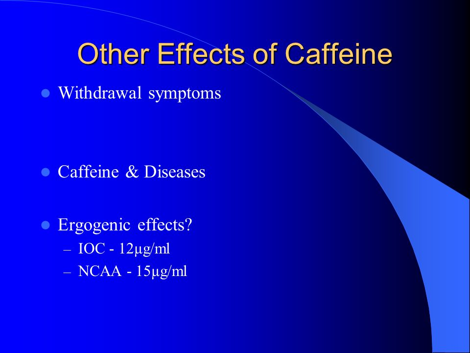 Other Effects of Caffeine