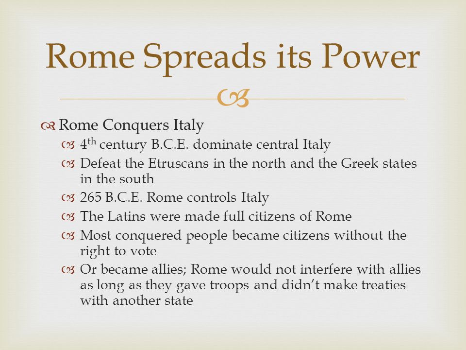 Rome Spreads its Power Rome Conquers Italy