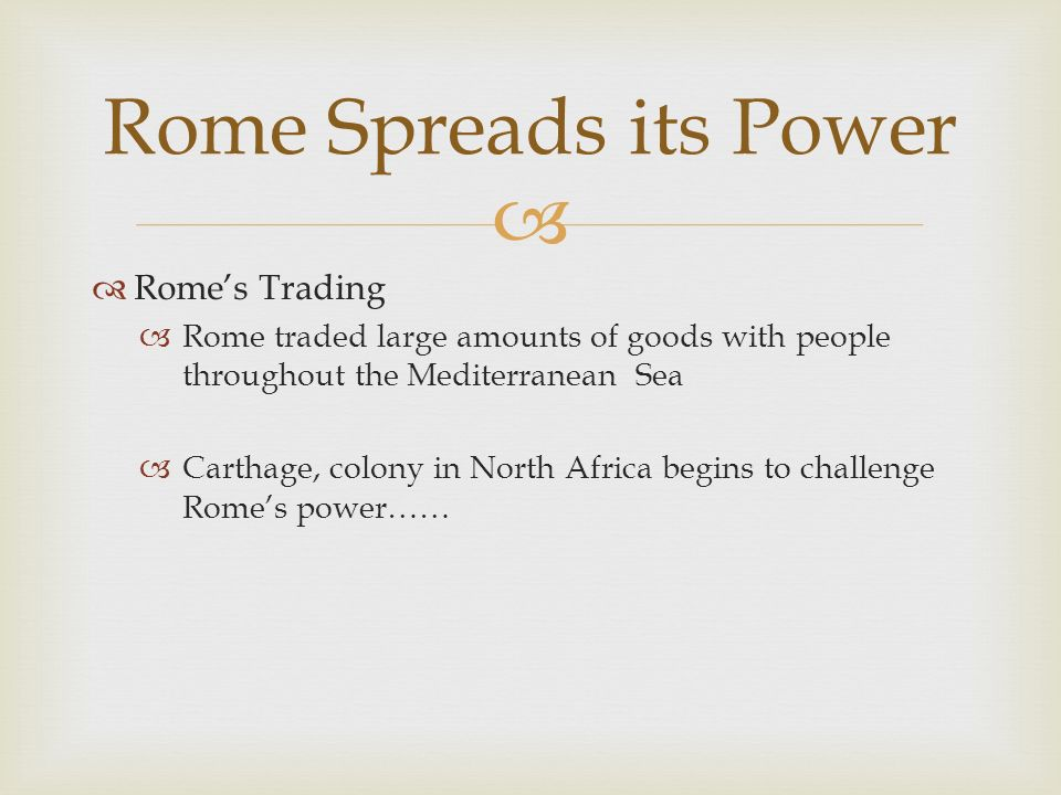 Rome Spreads its Power Rome's Trading