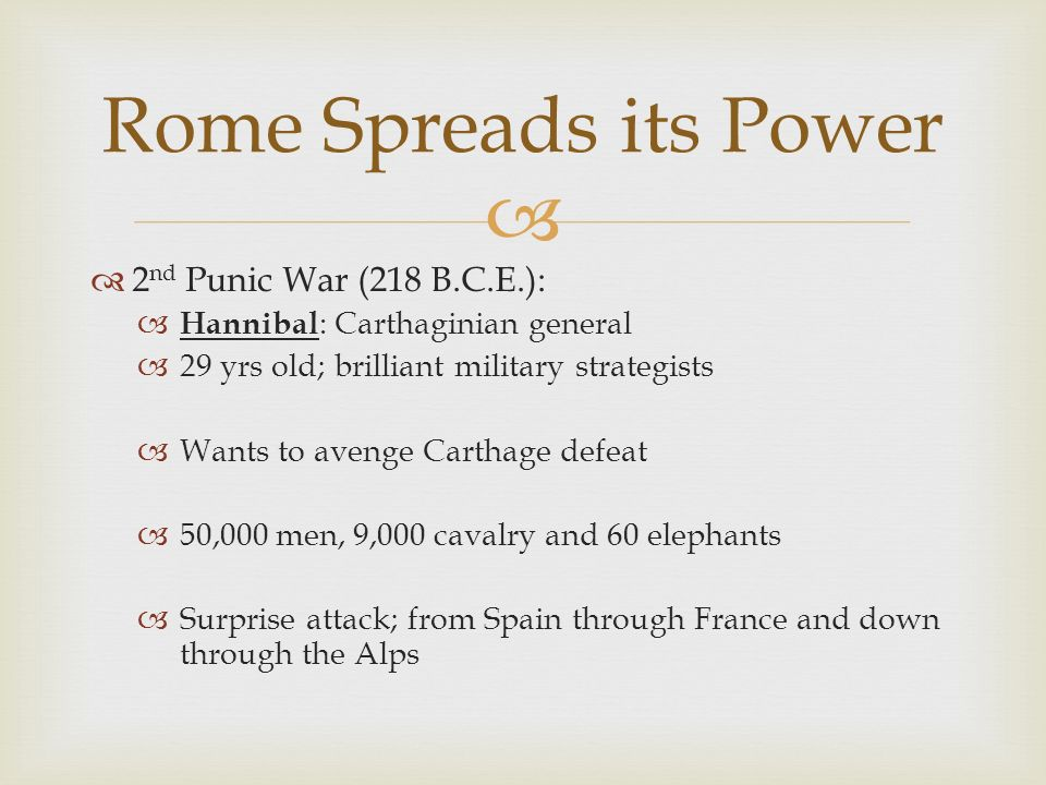 Rome Spreads its Power 2nd Punic War (218 B.C.E.):