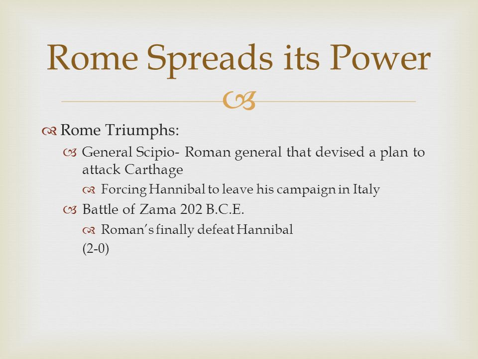 Rome Spreads its Power Rome Triumphs: