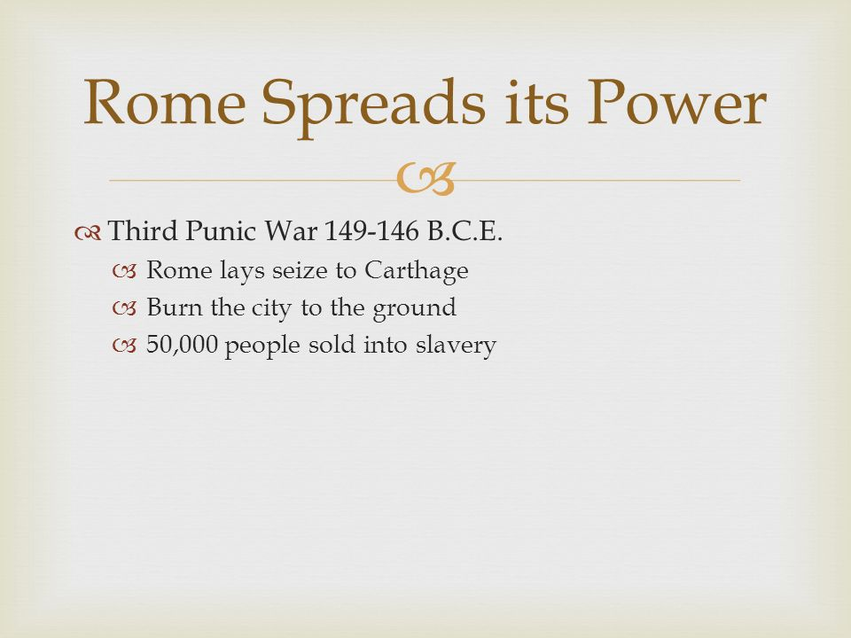 Rome Spreads its Power Third Punic War B.C.E.