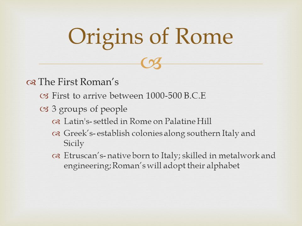Origins of Rome The First Roman's