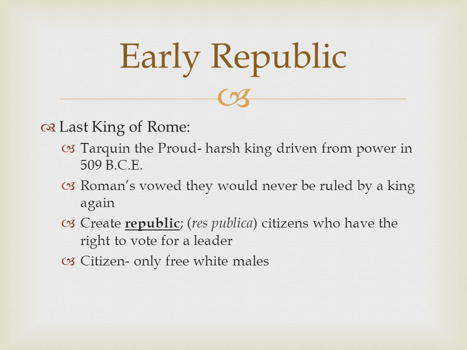 Early Republic Last King of Rome:
