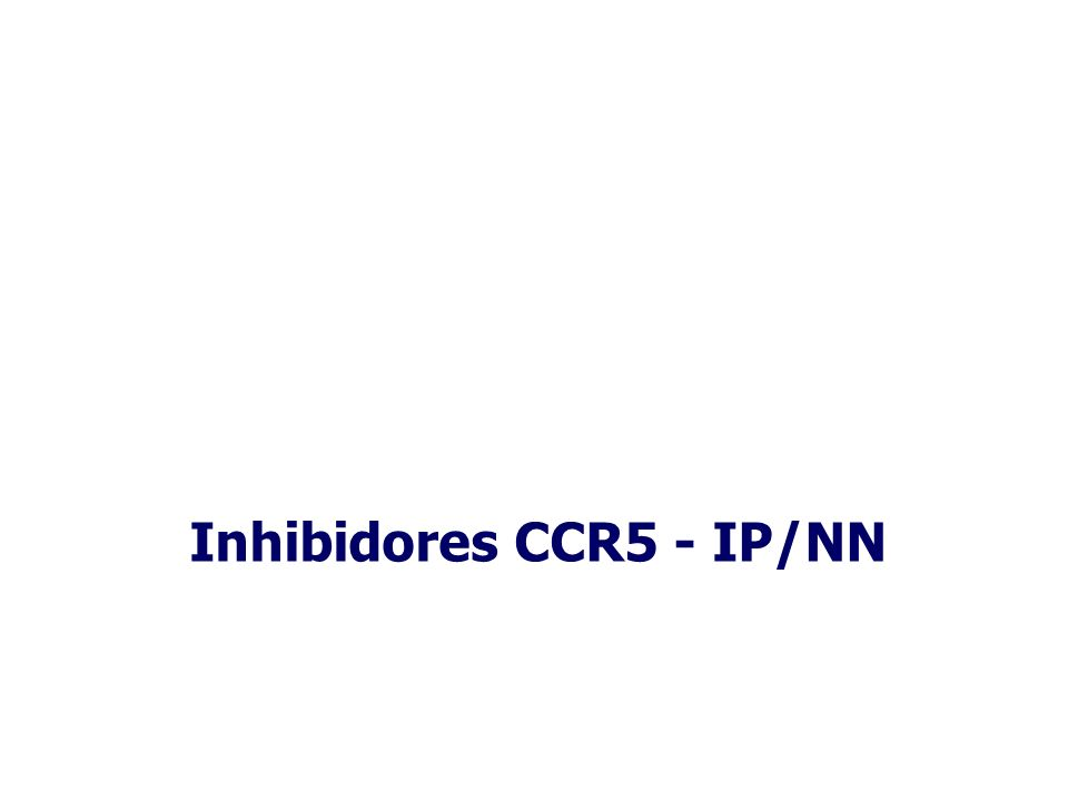 Inhibidores CCR5 - IP/NN
