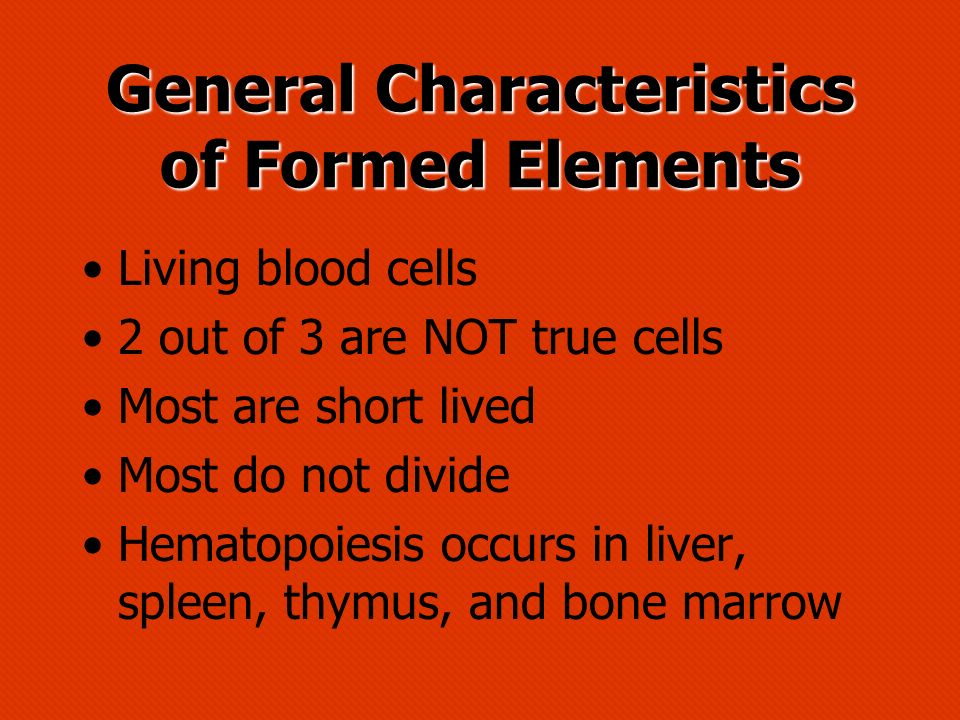 General Characteristics of Formed Elements