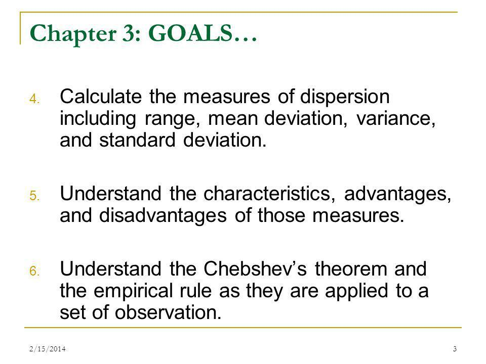 Chapter 3: GOALS… Calculate the measures of dispersion including range, mean deviation, variance, and standard deviation.