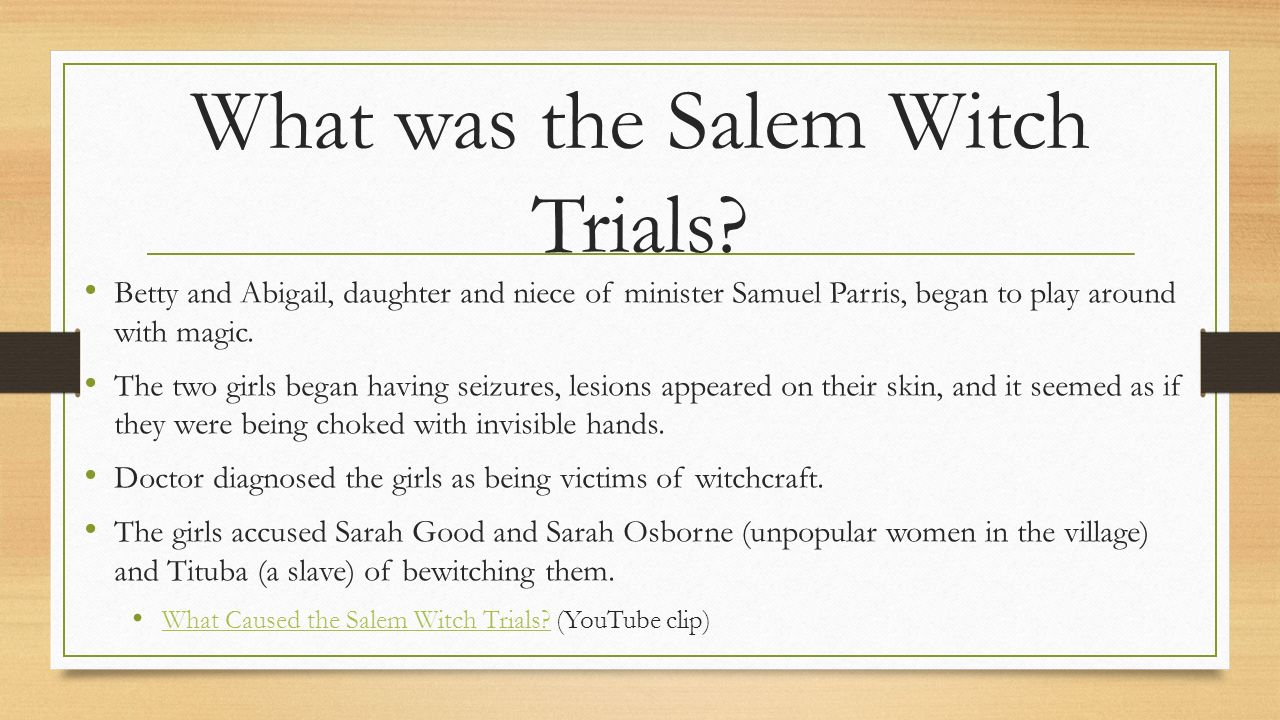 what caused the salem witch trial Salem witch trials the salem witch trials were a series of hearings and prosecutionsof people accused of witchcraft in colonial massachusetts.