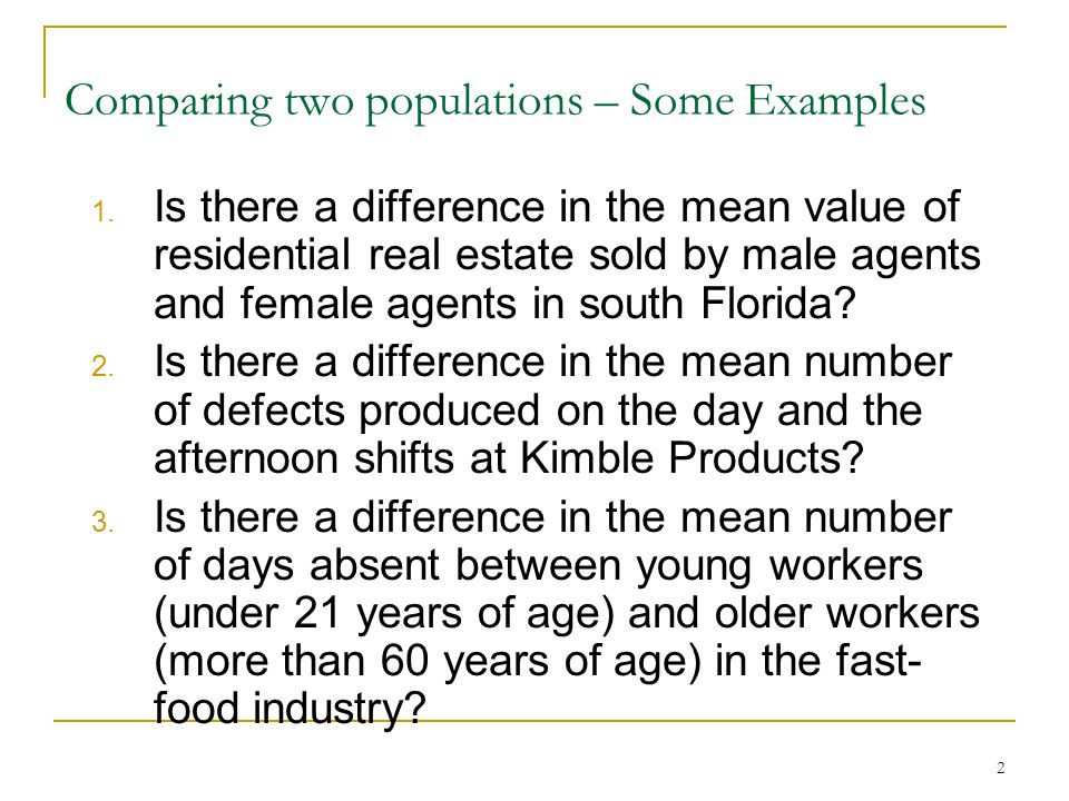 Comparing two populations – Some Examples