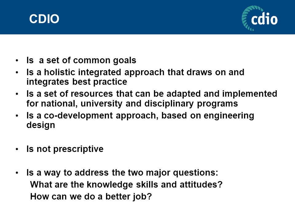 CDIO Is a set of common goals