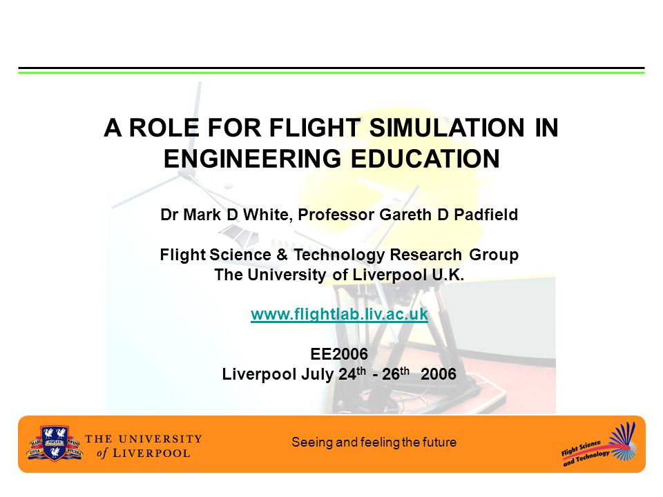 A ROLE FOR FLIGHT SIMULATION IN ENGINEERING EDUCATION