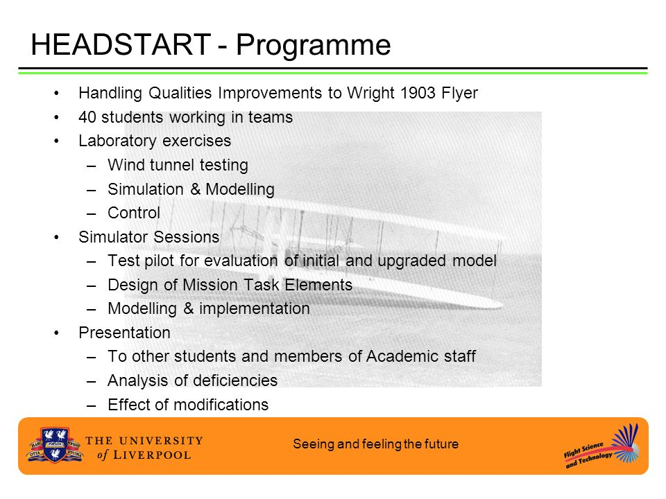 HEADSTART - Programme Handling Qualities Improvements to Wright 1903 Flyer. 40 students working in teams.