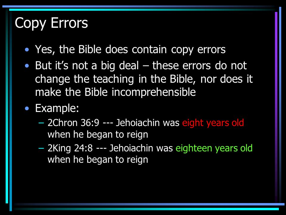 Copy Errors Yes, the Bible does contain copy errors