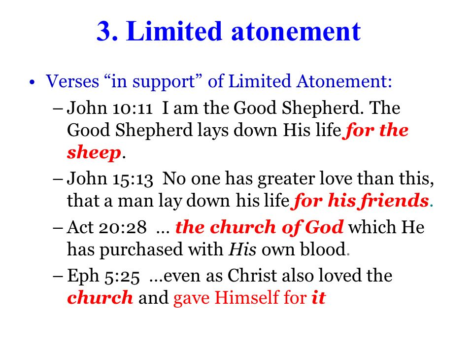 3. Limited atonement Verses in support of Limited Atonement: