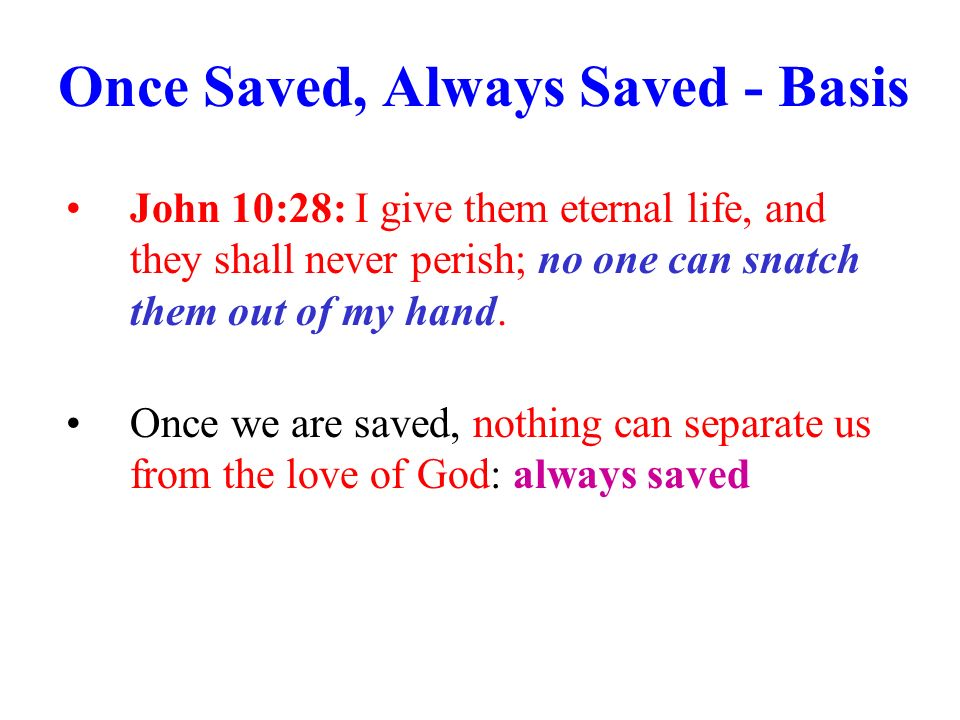 Once Saved, Always Saved - Basis