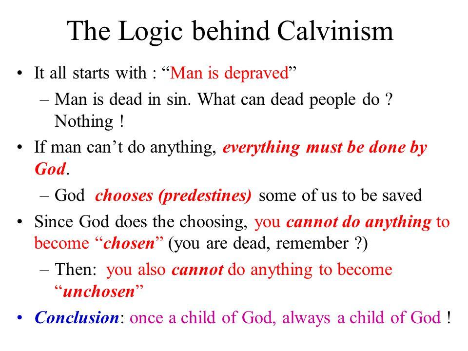 The Logic behind Calvinism