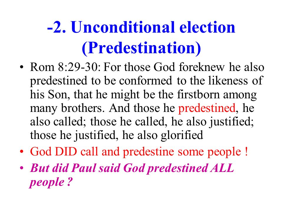 -2. Unconditional election (Predestination)