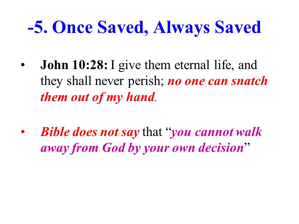 -5. Once Saved, Always Saved