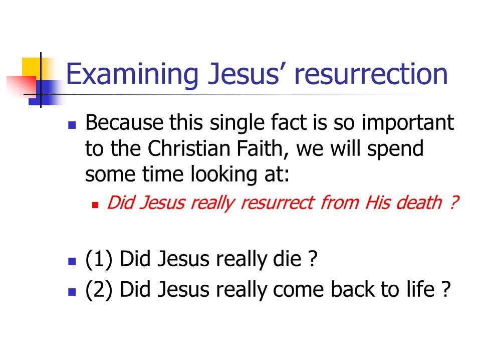 Examining Jesus' resurrection