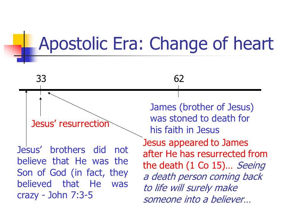 Apostolic Era: Change of heart