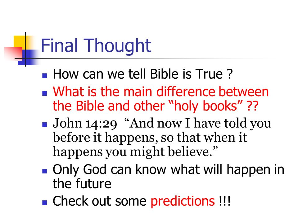 Final Thought How can we tell Bible is True