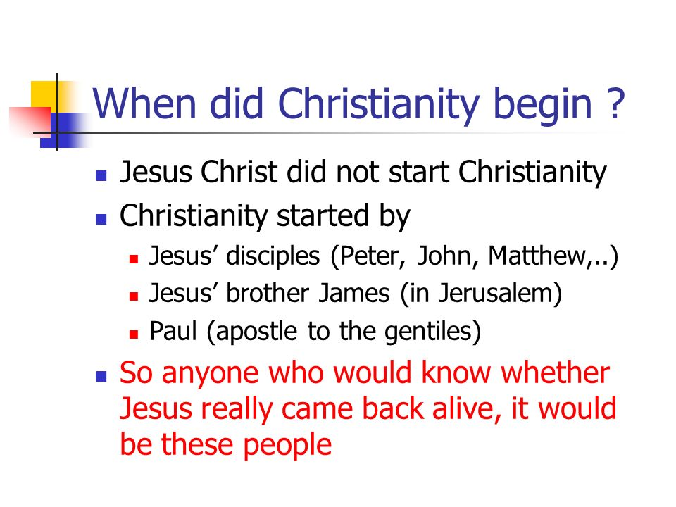 When did Christianity begin