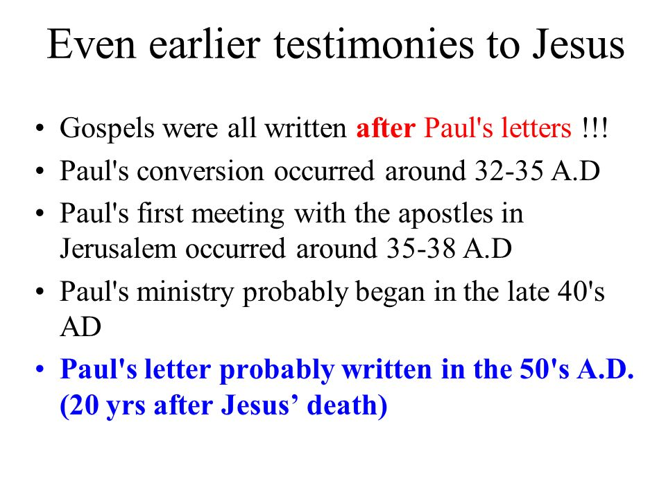 Even earlier testimonies to Jesus