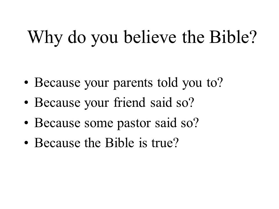 Why do you believe the Bible