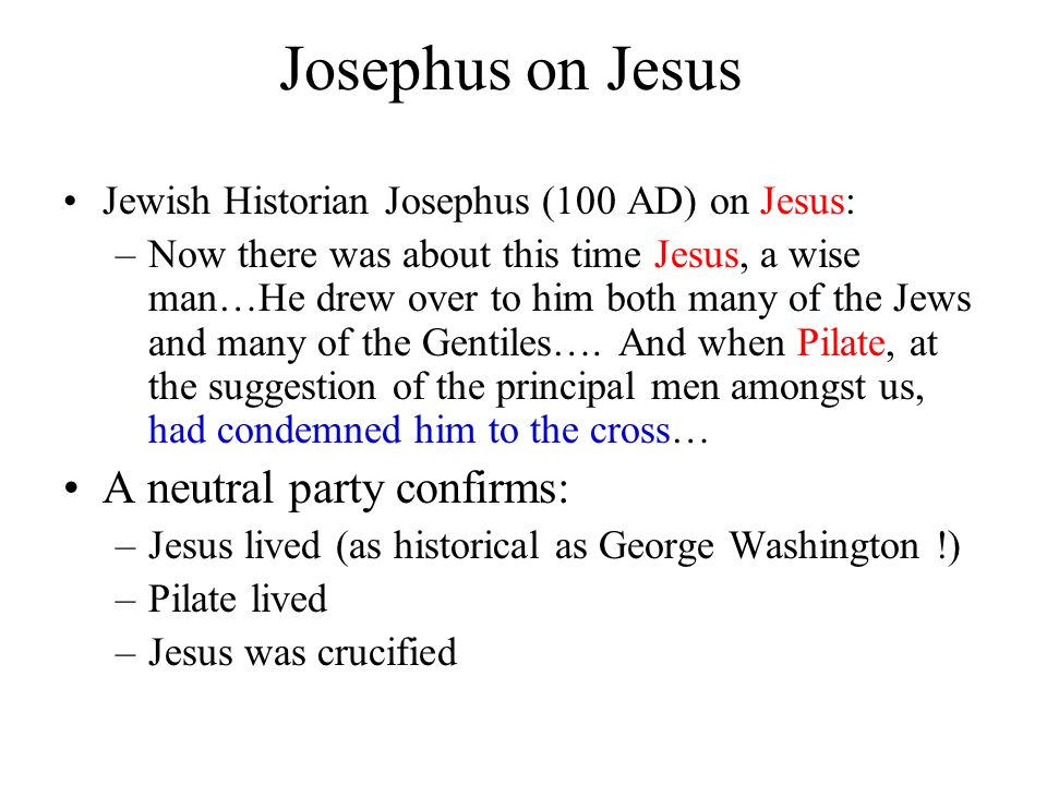 Josephus on Jesus A neutral party confirms: