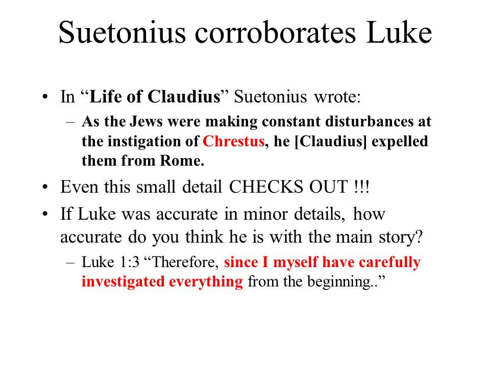 Suetonius corroborates Luke