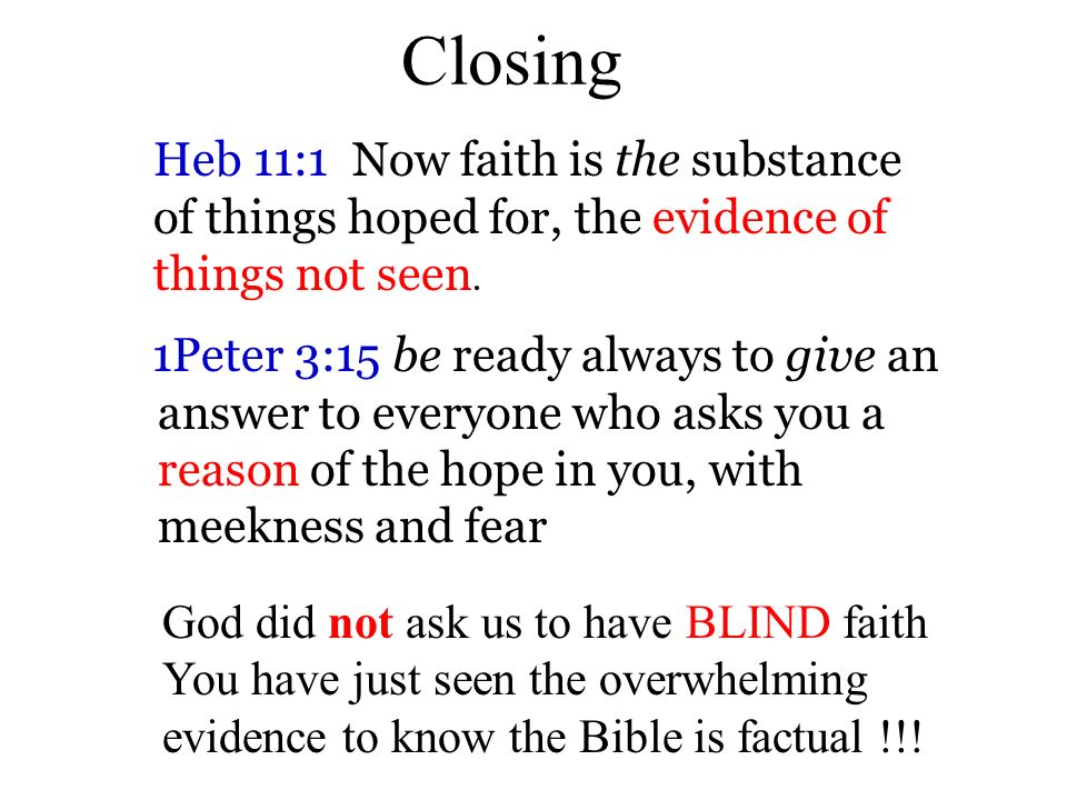 Closing Heb 11:1 Now faith is the substance