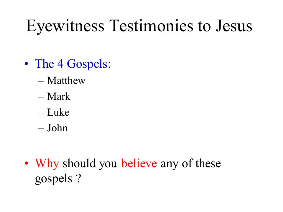 Eyewitness Testimonies to Jesus