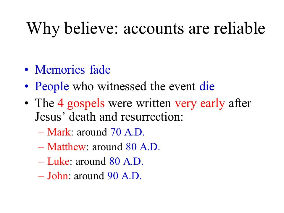 Why believe: accounts are reliable
