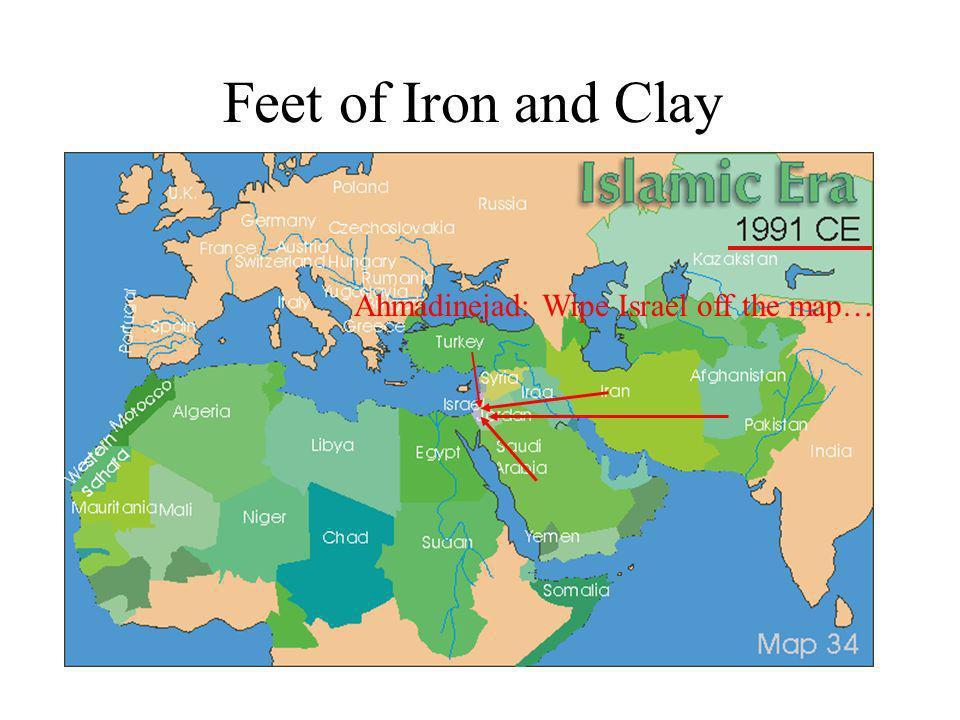 Feet of Iron and Clay Ahmadinejad: Wipe Israel off the map…