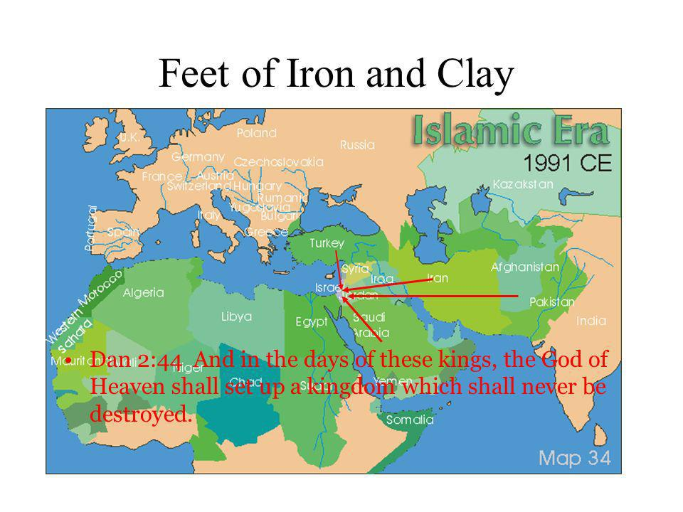 Feet of Iron and Clay Dan 2:44 And in the days of these kings, the God of Heaven shall set up a kingdom which shall never be destroyed.