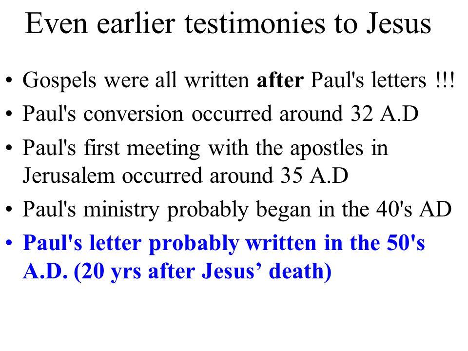 Even earlier testimonies to Jesus