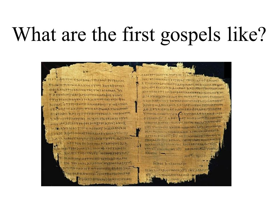 What are the first gospels like