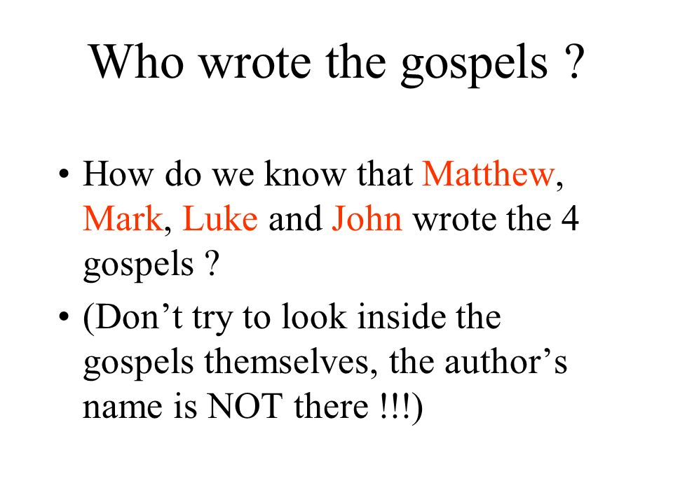 Who wrote the gospels How do we know that Matthew, Mark, Luke and John wrote the 4 gospels