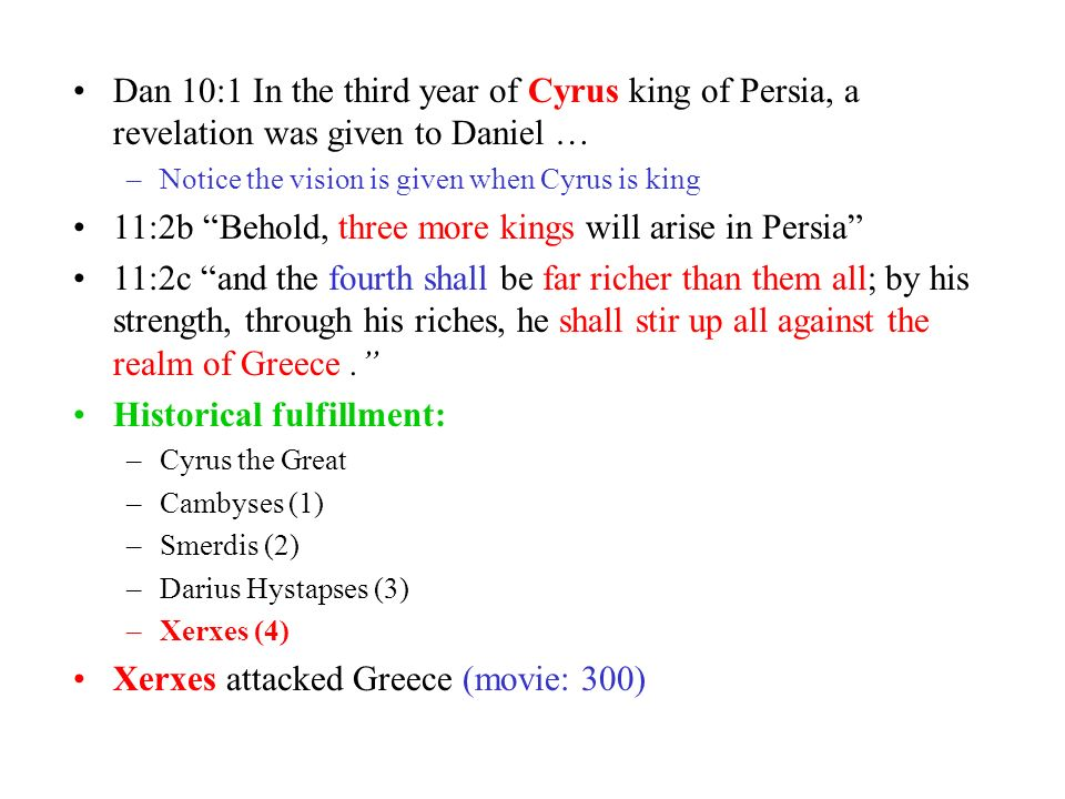 11:2b Behold, three more kings will arise in Persia