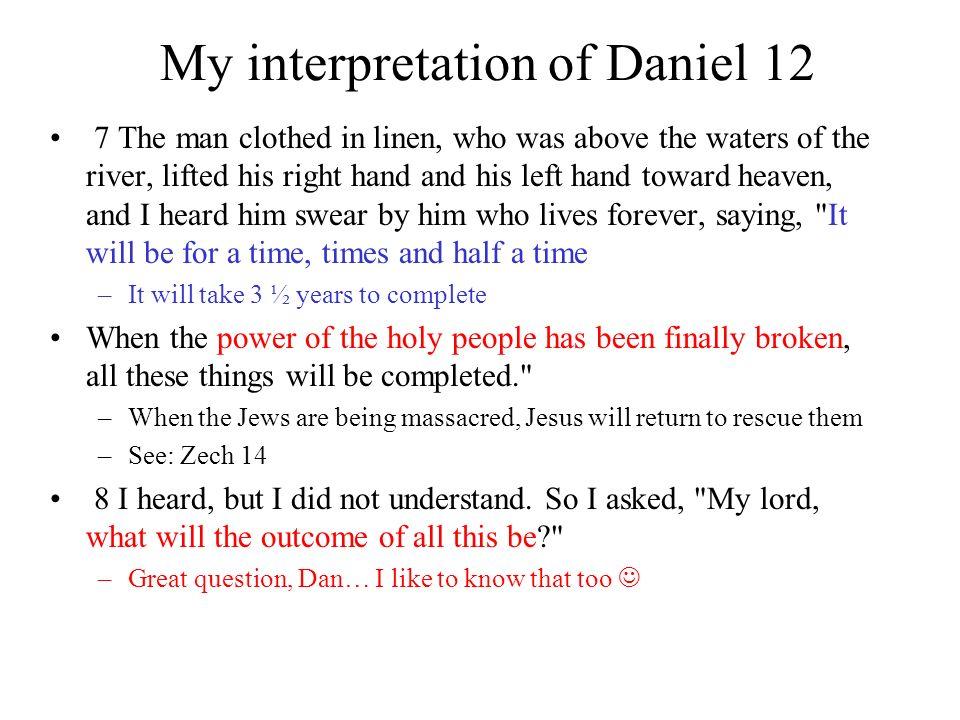 My interpretation of Daniel 12