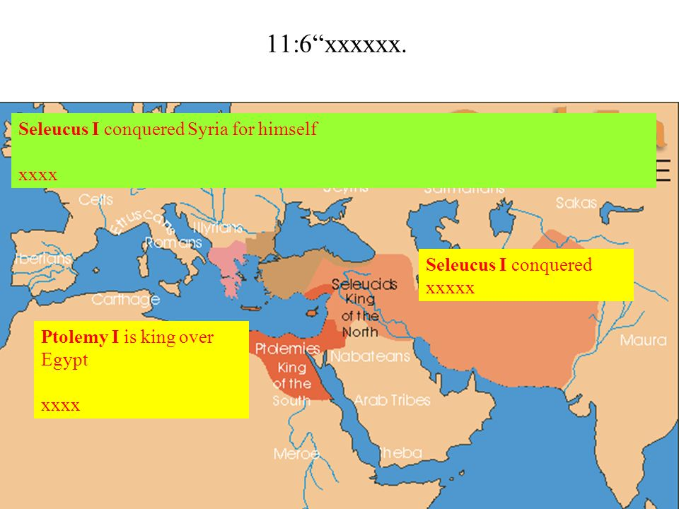 11:6 xxxxxx. Seleucus I conquered Syria for himself xxxx